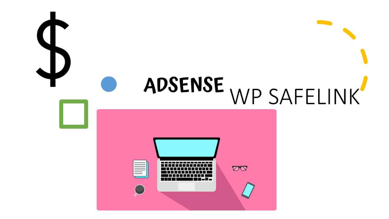 WP Safelink Cara Aman Pasang Adsense di Web Download 2021
