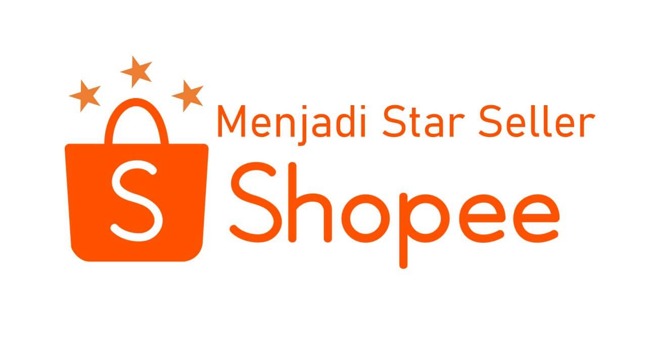 7 Syarat Penting Jadi Star Seller Shopee dan Keuntungannya