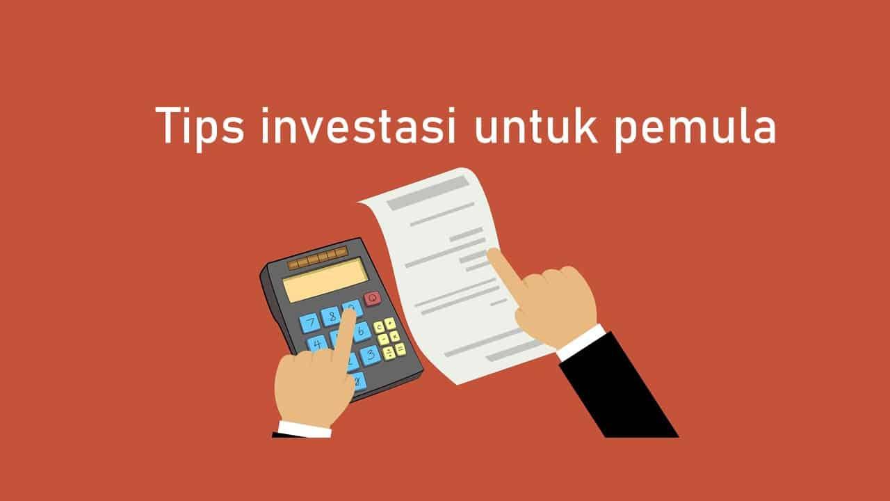 9 Tips Memulai Investasi Untuk Pemula Beserta Pilihan Instrumennya
